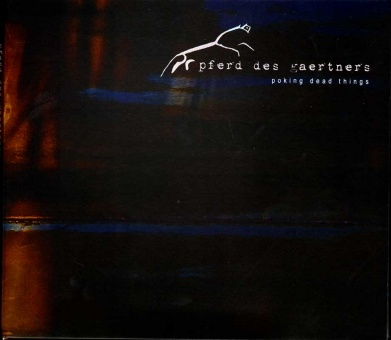 pferd des gaertners - poking dead things CD