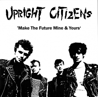 Upright Citizens ‎– Make The Future Mine & Yours LP